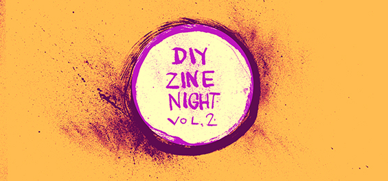 DIY ZINE Night vol. 2